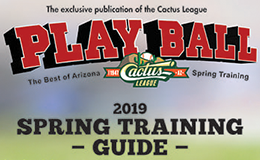 Cactus League Play Ball Magazine