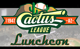 Purchase Tickets to the 2019 Cactus League Luncheon